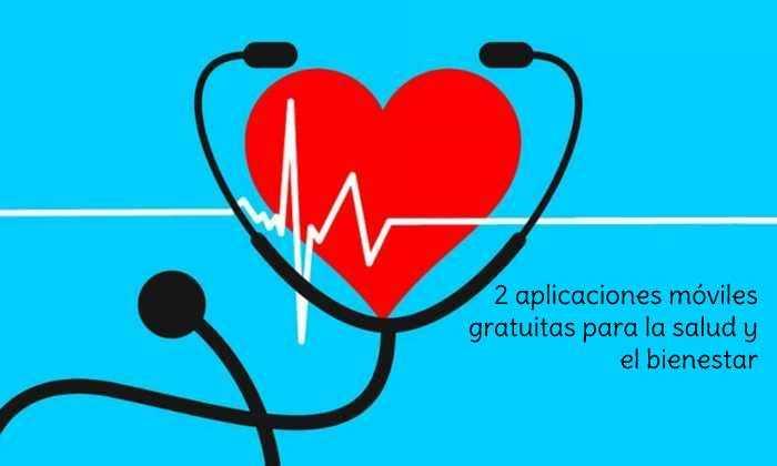 2 aplicaciones móviles gratuitas para la salud y el bienestar