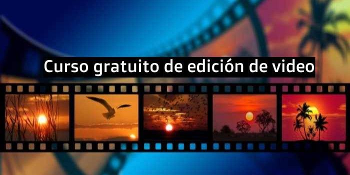 Curso gratuito online de edición de video