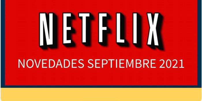 Lo nuevo de Netflix para ver en septiembre 2021