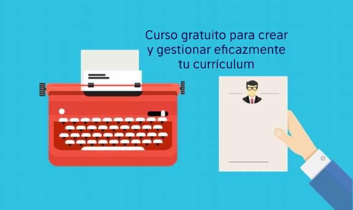 Curso gratuito para crear y gestionar eficazmente tu currículum