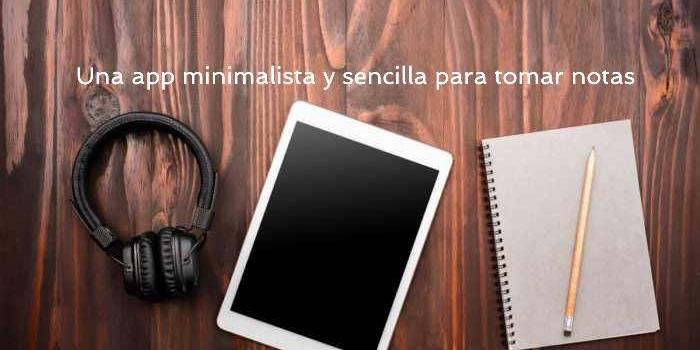 Notally. Una app minimalista y sencilla para tomar notas